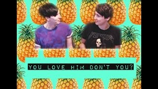 Dan + Phil⎪You love him don