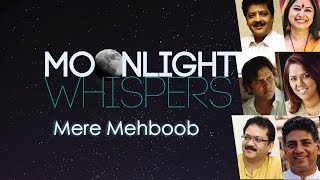 Mere Mehboob | Moonlight Whispers | Lyrical Video