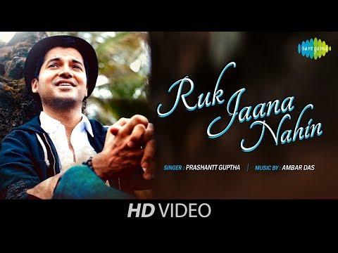 Ruk Jaana Nahin O Raahi  Recreated  Prashantt Guptha