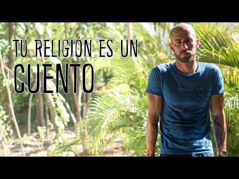 Tú religión es un cuento, tú cuento !