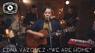 "The Rye Room Sessions - Edna Vazquez ""We Are Home"" LIVE"