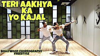 TERI AAKHYA KA YO KAJAL | BOLLYWOOD FREESTYLE DANCE CHOREOGRAPHY | BY ANKIT AND KOMAL