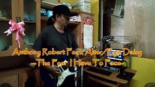 [Sabahan Metal / Sabahan Song] The Fear I Have To Face - Anthony Robert Feat. Alter/Ego Daisy [Alter
