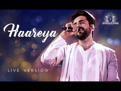 HAAREYA   LIVE version   Ayushmann Khurrana
