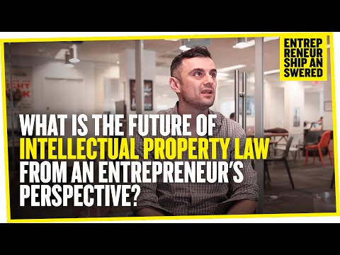 What Is The Future of Intellectual Property Law From an Entrepreneur's Perspective?