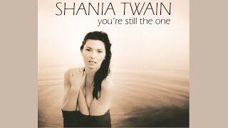 Shania Twain You 39 re Still the One Radio Edit