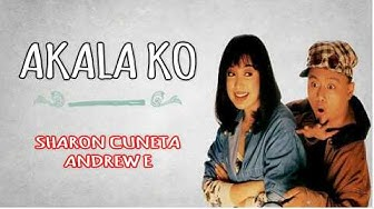 Akala ko Sharon Cuneta ft  Andrew E lyric video