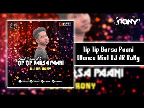 tip-tip-barsa-paani- -dance-mix- -hindi-old-song-remix- -akshay-kumar- -dj-ar-rony