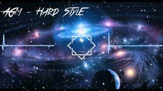 [Electro House] AGM - Hard Style (Original Mix)