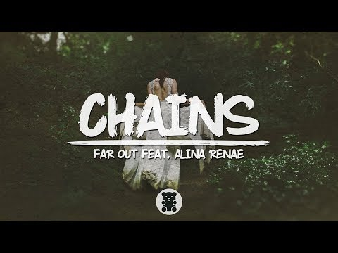 🐻 Far Out - Chains (feat. Alina Renae) (Lyrics Video)