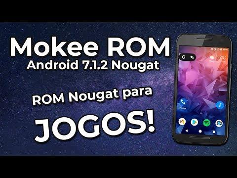 Mokee ROM nova versão | Android 7 1 2 Nougat | ROM NOUGAT PARA JOGOS!