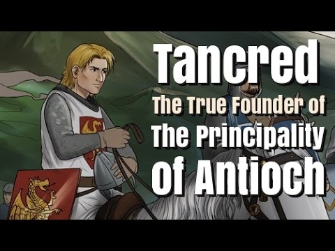 Tancred: The True Founder of the Principality of Antioch