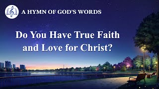 """Do You Have True Faith and Love for Christ?"" 