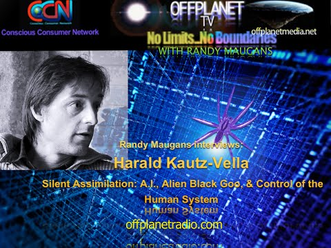 OffPlanet TV - Harald Kautz-Vella: Silent Assimilation: A.I. Black Goo, Control of the Human System