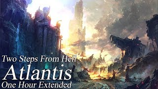 Two Steps From Hell : Atlantis ONE HOUR EXTENDED