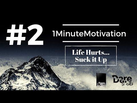 #2 Life hurts, suck it up!
