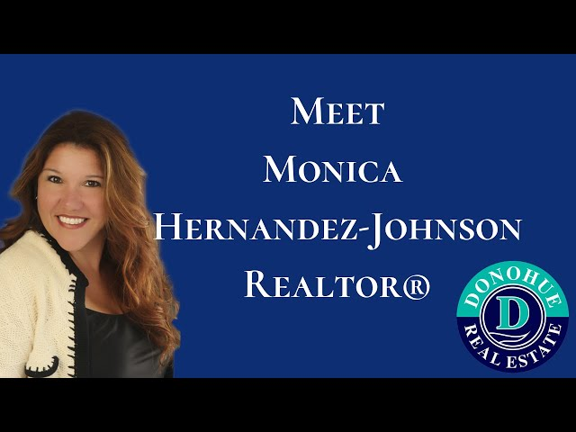 Meet Monica Hernandez-Johnson - Realtor® with Donohue Real Estate