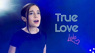 TRUE LOVE - DOVE CAMERON ★ Liv and Maddie | DISNEY CHANNEL - COVER by Lele Songs