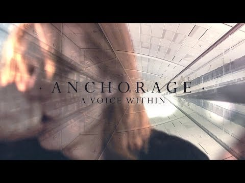 ANCHORAGE - A Voice Within [Official Video]