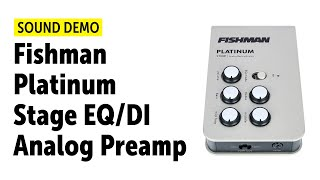 Fishman Platinum Stage EQ/DI Analog Preamp - Sound Demo (no talking)