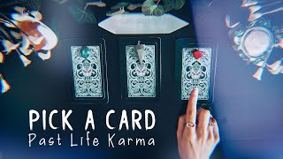 Pick A Card   Karma you brought from past lives and healing messages