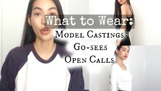What to Wear to Model Castings, Go-sees & Open Calls
