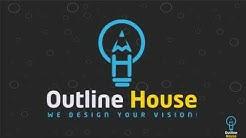 Outline House intro | Graphic Design Company | Advertising Company | Web Design Company