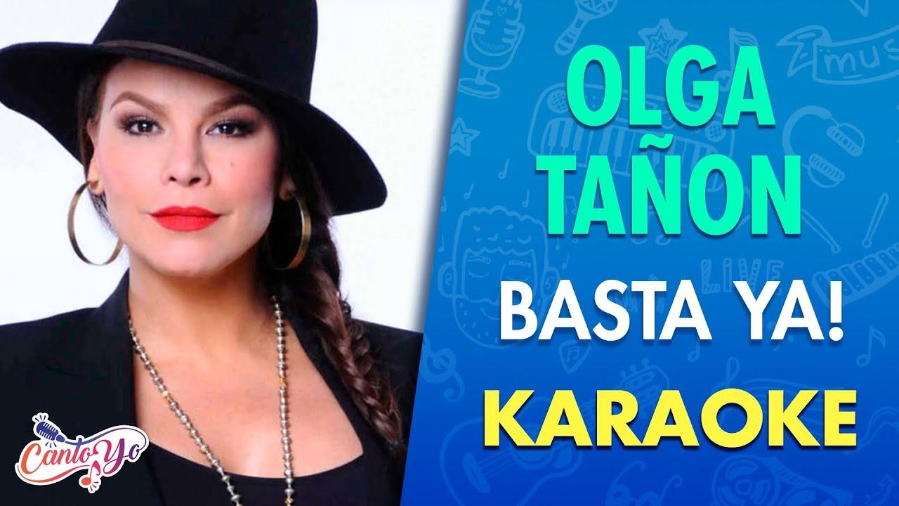 Olga Tañon Basta Ya Karaoke Cantoyo Youtube