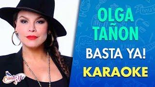 Olga Tañon - Basta Ya! (Karaoke)   CantoYo