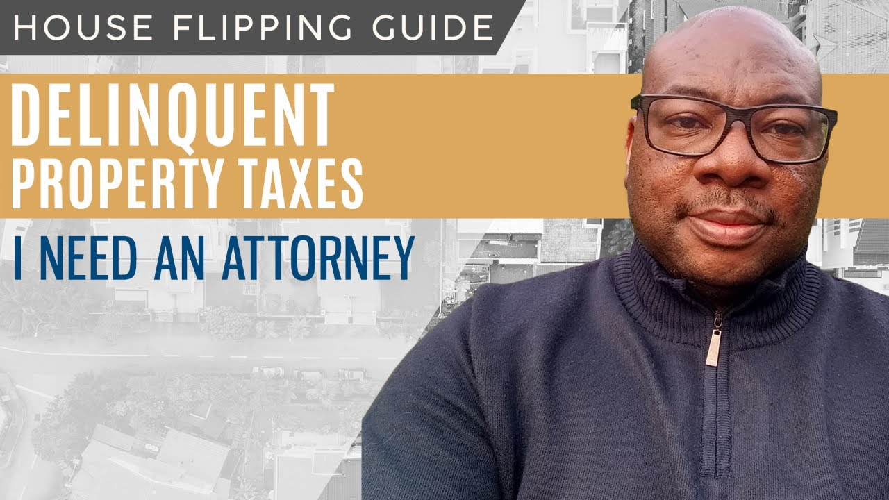 Delinquent Property Taxes - I Need An Attorney