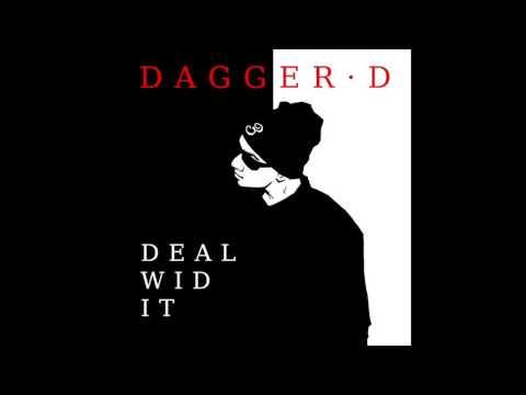 Dagger D   Deal Wid It