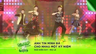 Anh Tin Mình Đã Cho Nhau Một Kỷ Niệm - Ngô Kiến Huy, Miu Lê | Gala Nhạc Việt 10 (Official)