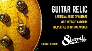 GUITAR RELIC. Who needs it and why. Properties of nitro varnish. Artificial aging of the guitar.