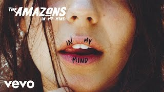 The Amazons - In My Mind (Official Audio)