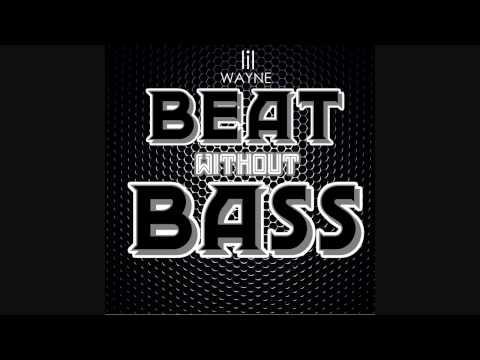 Lil Wayne - Beat Without Bass (Bass Boost)