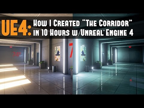 "UE4: Workflow Tutorial - How I Created ""The Corridor"" Environment in 10 Hours with Unreal Engine 4"
