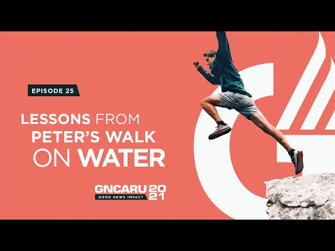 """""""Lessons from Peter's Walk On Water"""" 