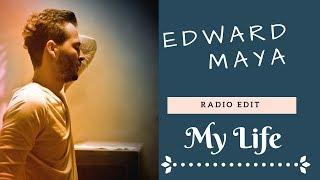 Edward Maya - My Life (Radio Edit Version 2018)