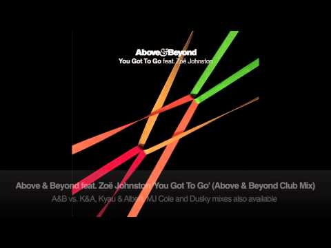 Above & Beyond feat. Zoë Johnston - You Got To Go Above & Beyond Club Mix
