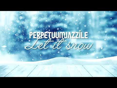 Perpetuum Jazzile - Let It Snow