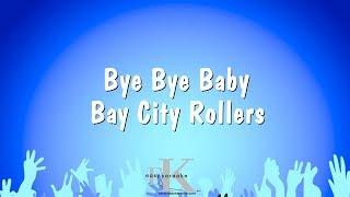 Bye Bye Baby - Bay City Rollers (Karaoke Version)