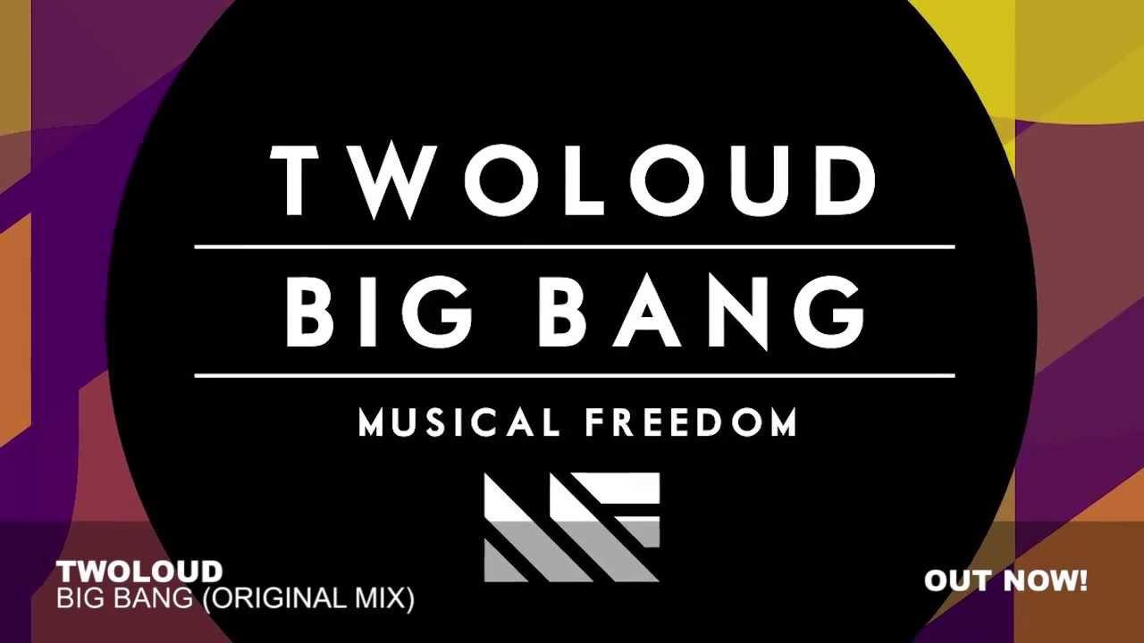 twoloud - Big Bang (Original Mix)