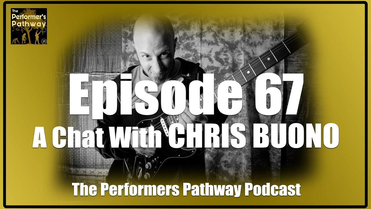 A Chat With Chris Buono - The Performer's Pathway