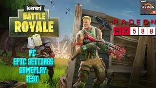 Fortnite Battle Royale PC Epic Settings Gameplay Test - Ryzen 5 1400 + RX 580 4GB