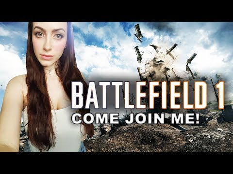 I FEEL LIKE KILLING TODAY! COME JOIN ME!   STREAMING BATTLEFIELD 1 ( PS4)