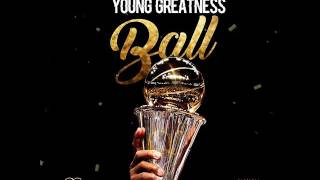 Young Greatness - Ball
