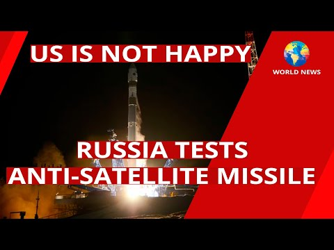 Russia Tests Anti-Satellite Missile / US / Space / NASA / World News