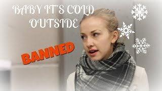 'Baby it's Cold Outside' SHOULDN'T be Banned!