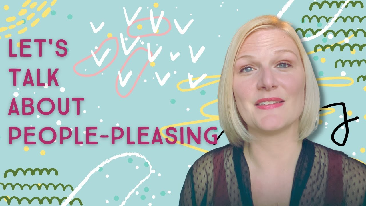 Let's Talk About People-Pleasing | Part One