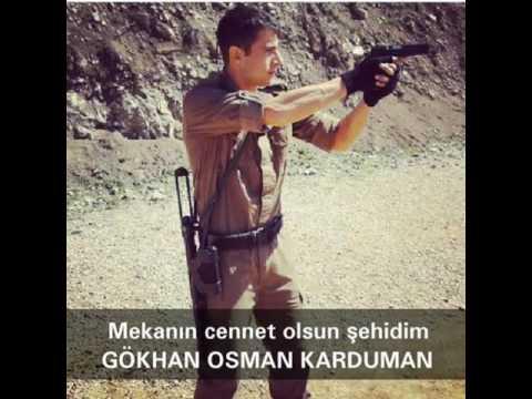 Şehidim Gökhan Osman Karaduman... Sen Benim Hasretimsin!!!